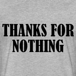 THANKS FOR NOTHING T-Shirts - Fitted Cotton/Poly T-Shirt by Next Level