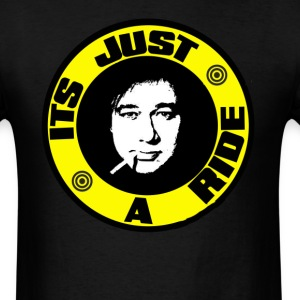 Its Just A Ride.  - Men's T-Shirt
