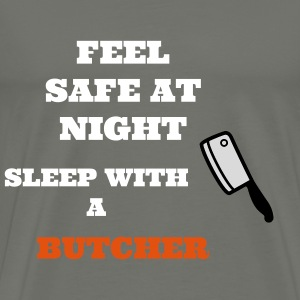 Feel safe at night sleep with a butcher - Men's Premium T-Shirt