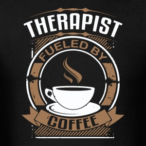 Therapist Fueled By Coffee - Men's T-Shirt