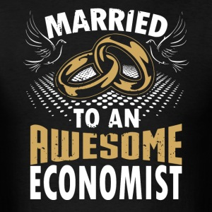 Married To An Awesome Economist - Men's T-Shirt