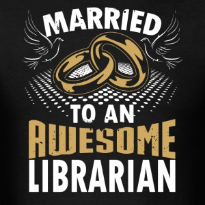 Married To An Awesome Librarian - Men's T-Shirt