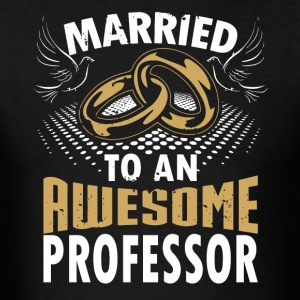 Married To An Awesome Professor - Men's T-Shirt