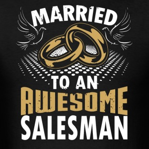 Married To An Awesome Salesman - Men's T-Shirt
