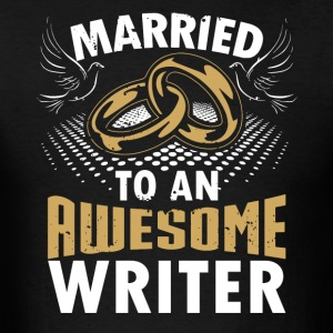 Married To An Awesome Writer - Men's T-Shirt