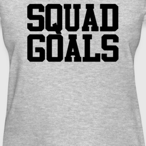 Squad Goals - Women's T-Shirt