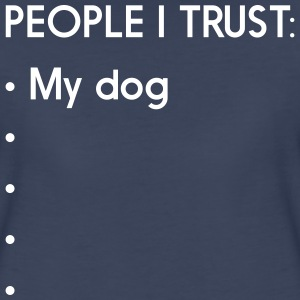 People I trust: My dog T-Shirts - Women's Premium T-Shirt