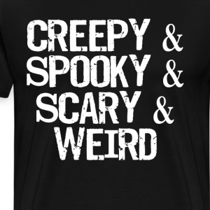 Creepy Spooky Scary and Weird Halloween T-Shirt T-Shirts - Men's Premium T-Shirt