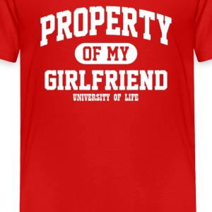 PROPERTY OF MY GIRLFRIEND - Toddler Premium T-Shirt