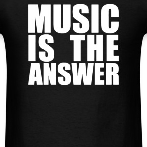 Music Is The Answer - Men's T-Shirt