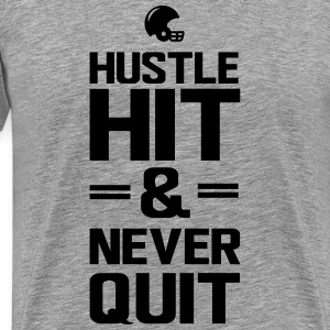 Hustle hit and never quit T-Shirts - Men's Premium T-Shirt