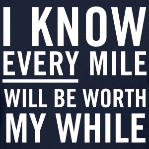 I know every mile will be worth my while T-Shirts - Women's T-Shirt
