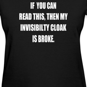 Invisibility Cloak - Women's T-Shirt