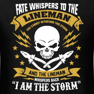 Lineman I Am The Storm Shirt - Men's T-Shirt