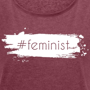 Feminist - Women´s Roll Cuff T-Shirt