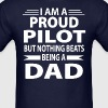 Proud Pilot But Nothing Beats Being A Dad - Men's T-Shirt