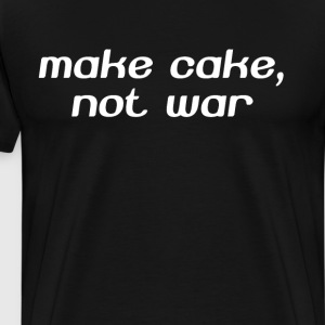 Make Cake, Not War Pacifist Baker & Chef T-Shirt T-Shirts - Men's Premium T-Shirt