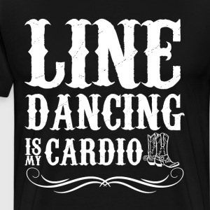 Line Dancing is My Cardio Boots Farmgirl T-Shirt T-Shirts - Men's Premium T-Shirt