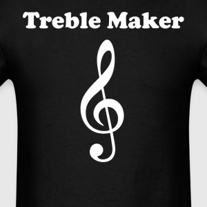 Treble Maker Treble Clef Funny Music - Men's T-Shirt