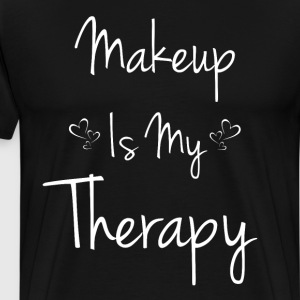 Makeup is My Therapy Beautician Cosmetics T-Shirt T-Shirts - Men's Premium T-Shirt