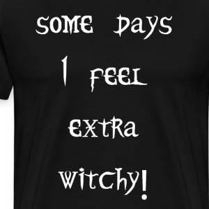 Some Days I Feel Extra Witchy Halloween T-Shirt T-Shirts - Men's Premium T-Shirt