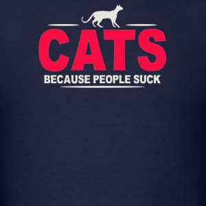Cats Because People Suck - Men's T-Shirt