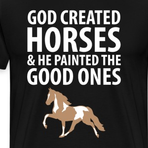 God Created Horses Painted the Good Ones T-Shirt T-Shirts - Men's Premium T-Shirt
