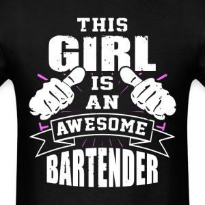 This Girl Is An Awesome Bartender Funny - Men's T-Shirt