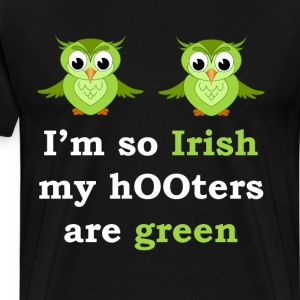 So Irish My Hooters Are Green Raunchy St. Paddy's  T-Shirts - Men's Premium T-Shirt