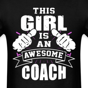 This Girl Is An Awesome Coach Funny - Men's T-Shirt