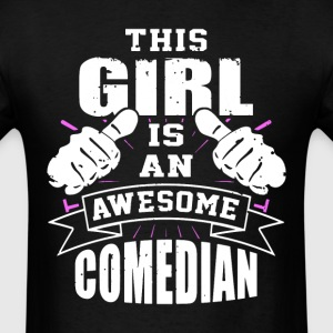 This Girl Is An Awesome Comedian Funny - Men's T-Shirt