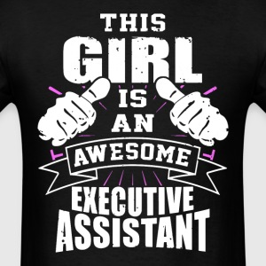 This Girl Is An Awesome Executive Assistant Funny - Men's T-Shirt