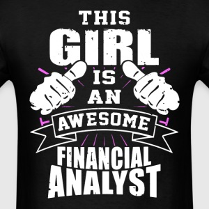 This Girl Is An Awesome Financial Analyst Funny - Men's T-Shirt