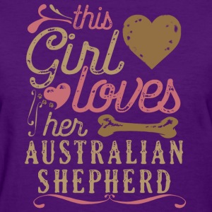 This Girl Loves Her Australian Shepherd Dog T-Shirts - Women's T-Shirt