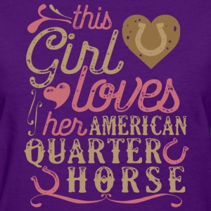 This Girl Loves Her American Quarter Horse T-Shirts - Women's T-Shirt