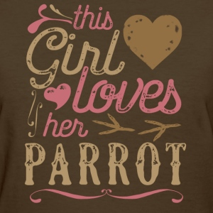 This Girl Loves Her Parrot T-Shirts - Women's T-Shirt