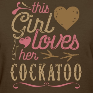 This Girl Loves Her Cockatoo Parrot T-Shirts - Women's T-Shirt