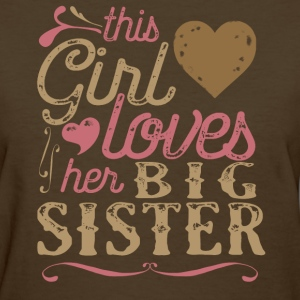 This Girl Loves Her Big Sister T-Shirts - Women's T-Shirt