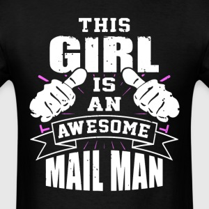 This Girl Is An Awesome Mail Man Funny - Men's T-Shirt