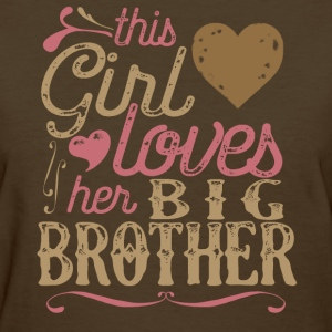 This Girl Loves Her Big Brother T-Shirts - Women's T-Shirt