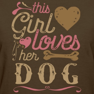 This Girl Loves Her Dog T-Shirts - Women's T-Shirt