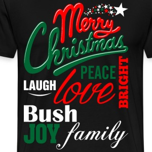 Merry Christmas Laugh Peace Love Bright Joy Bush F T-Shirts - Men's Premium T-Shirt