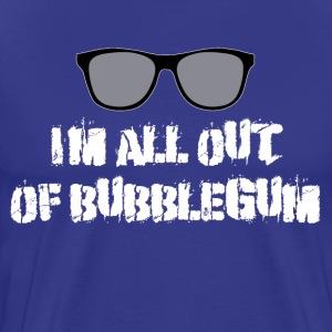 They Live - I'm All Out Of Bubblegum T-Shirts - Men's Premium T-Shirt