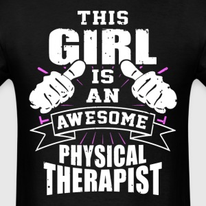 This Girl Is An Awesome Physical Therapist Funny - Men's T-Shirt