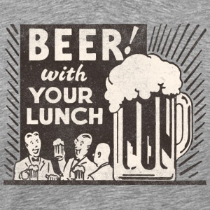 Beer with your Lunch T-Shirts - Men's Premium T-Shirt