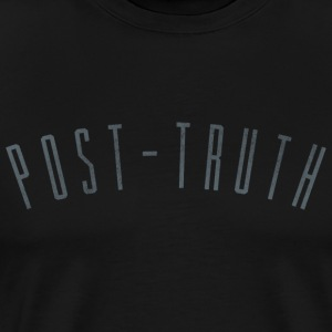 Post-Truth T-Shirt - Men's Premium T-Shirt
