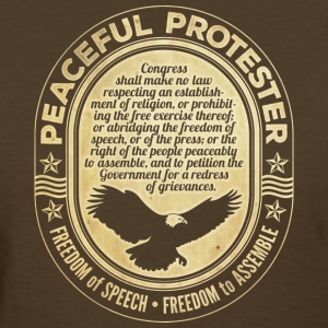 First Amendment Protester Peaceful - Women's T-Shirt