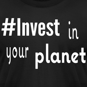 #Invest Planet Shirt - Men's T-Shirt by American Apparel