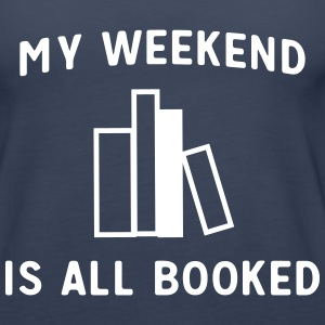 My weekend is all booked Tanks - Women's Premium Tank Top