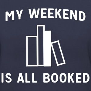 My weekend is all booked T-Shirts - Women's V-Neck T-Shirt